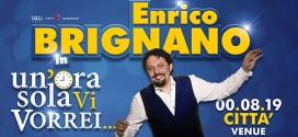 """Enrico Brignano """"Un'ora sola vi vorrei"""" Cervia"""