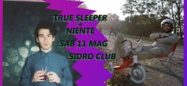 True Sleeper + Niente live at Sidro Club