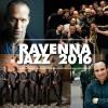 10 giorni di concerti al Ravenna Jazz 2016
