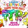 Troppo Trash Party di Carnevale al Rock Planet Club